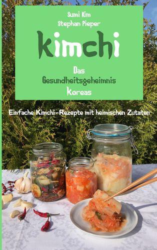 Kimchi - Das Gesundheitsgeheimnis Koreas