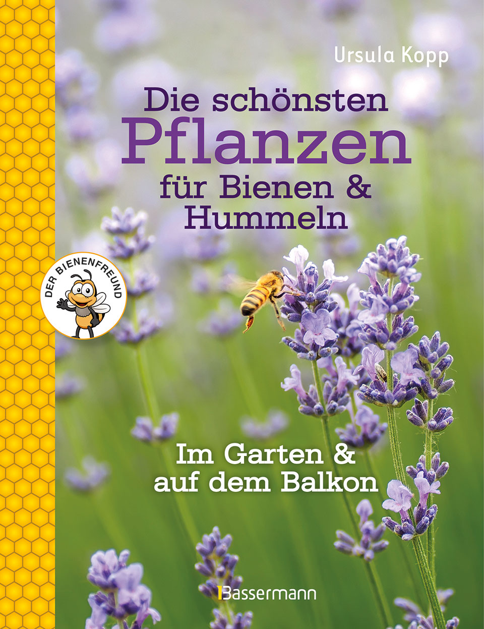 Der Titel des Buches Die schönsten Pflanzen für Bienen und Hummeln von Ursula Kopp zeigt blühenden Lavendel im Kontrast zu dem kräftigen Grün der umliegenden Wiese.